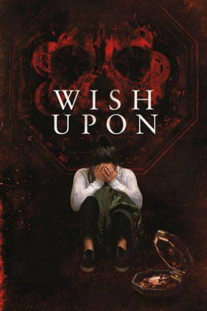 Watch Wish Upon 2017 Full Movie Online Free Streaming