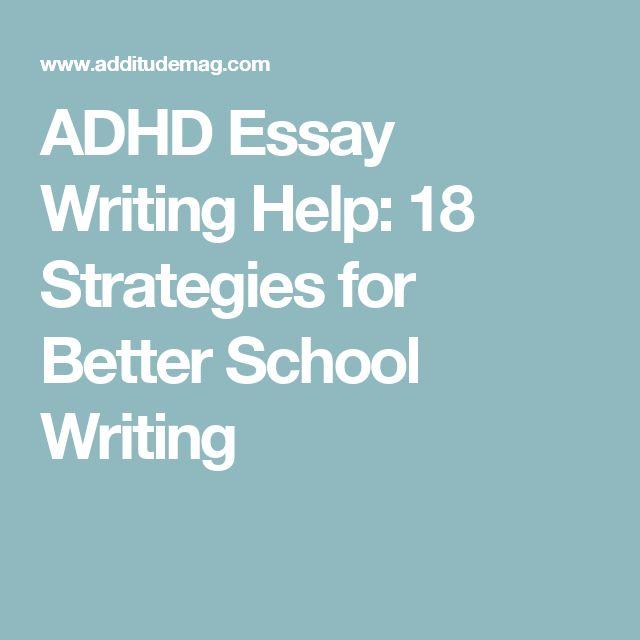 the best essay writing help ideas creative adhd essay writing help 18 strategies for better school writing