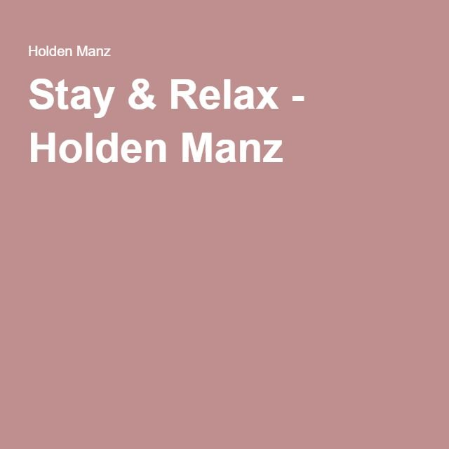 Stay & Relax - Holden Manz