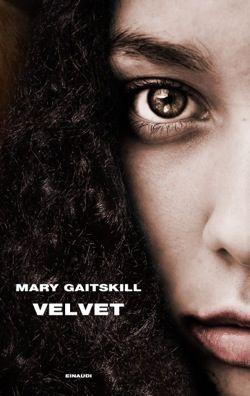 Mary Gaitskill, Velvet, Supercoralli - DISPONIBILE ANCHE IN EBOOK