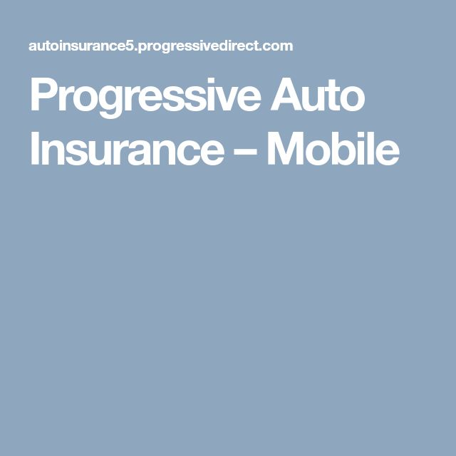Progressive Auto Insurance – Mobile