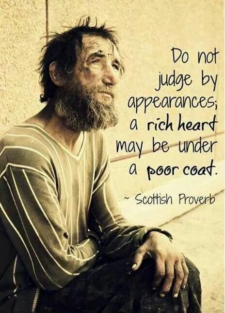 A rich heart may be under a poor coat.