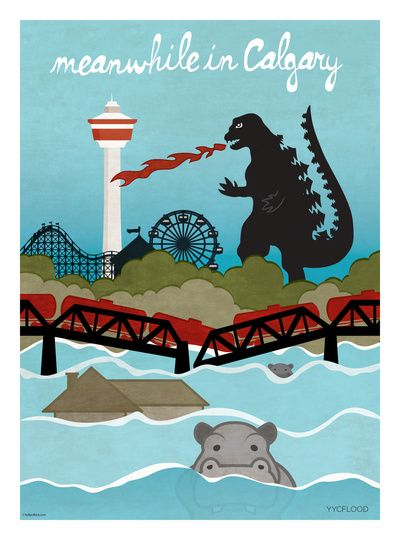 Calgary Flooding Love This Poster All Proceeds From The