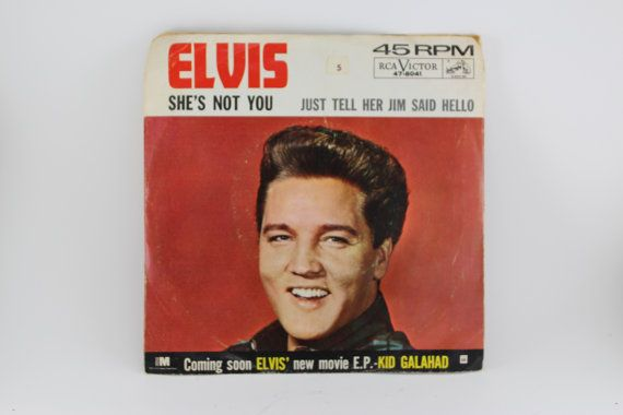 """ELVIS PRESLEY RECORD, Vintage Vinyl 45 Album, rca records, """"Just Tell Her Jim Said Hello"""" and """"She's Not You"""", classic Elvis 45 rpm"""
