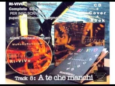 Marco Brovedani - a te che manchi ( audio )