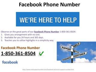 Why is Facebook Phone Number 1-850-361-8504 hailed by the supporters?Facebook Phone Number 1-850-361-8504 is the main decision of the clients as a result of these reasons:- • Experts can be reached whenever. • Is the contact no. of specialists? • 1% consumer loyalty. http://www.mailsupportnumber.com/facebook-technical-support-number.html