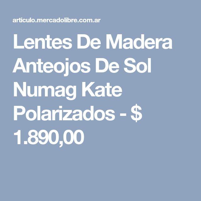 Lentes De Madera Anteojos De Sol Numag Kate Polarizados - $ 1.890,00