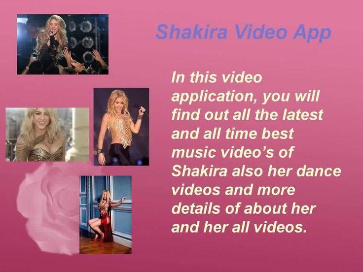In this Fan App, get the all information of Shakira and more about her life and also get the all videos, songs, pictures and further details of her, and additional latest updates of the features. http://www.shakiraapp.com