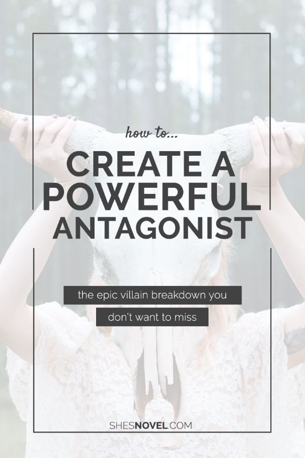 The Epic Villain Breakdown: How to Create a Powerful Antagonist from the How To Write A Story guide on http://ShesNovel.com