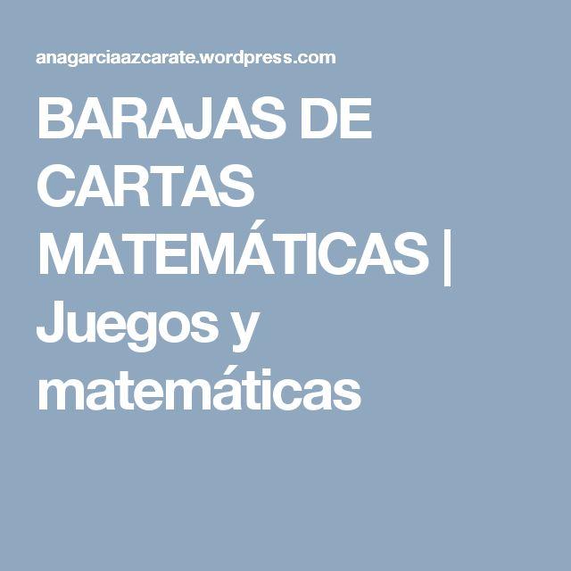 BARAJAS DE CARTAS MATEMÁTICAS | Juegos y matemáticas