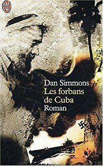 Bookcrossing: LES FORBANS DE CUBAde Dan Simmons
