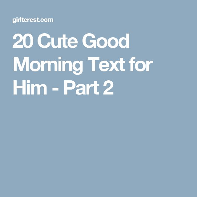Good Morning Text : Best ideas about cute good morning texts on pinterest