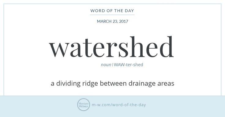 #WordOfTheDay Watershed — ドイツ語 Wasserscheideの借用語と考えられ、地理学的・地質学的意味があるが、現用の米語では比喩的にターニングポイントの意味で使われる。 https://www.merriam-webster.com/word-of-the-day/watershed-2017-03-23