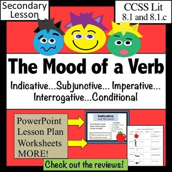 Verb Moods- Lesson PLUS: The Mood of a Verb- subjective, conditional, imperative, interrogative, and indicative - are presented in this Common Core lesson. Task cards, PowerPoint and more help make this lesson easier to teach- and easier to learn. Check out my reviews.This is my Best Seller!