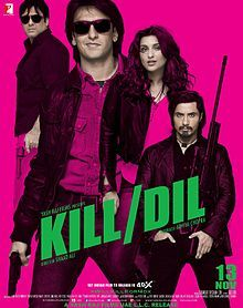 Kill Dil (English: Kill Heart, stylized as: Kill/Dil) is a 2014 Indian romantic action comedy film directed by Shaad Ali and produced by Aditya Chopra under the Yash Raj Films banner. The film stars Ranveer Singh, Ali Zafar and Parineeti Chopra in lead roles, with Govinda portraying the antagonist.