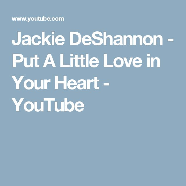 Jackie DeShannon - Put A Little Love in Your Heart - YouTube