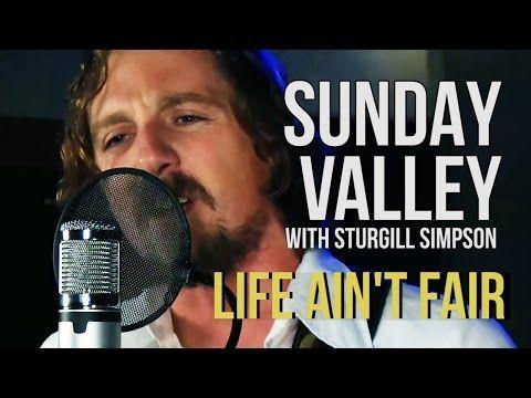 "Sunday Valley (Sturgill Simpson) ""Life Ain't Fair"" - YouTube"