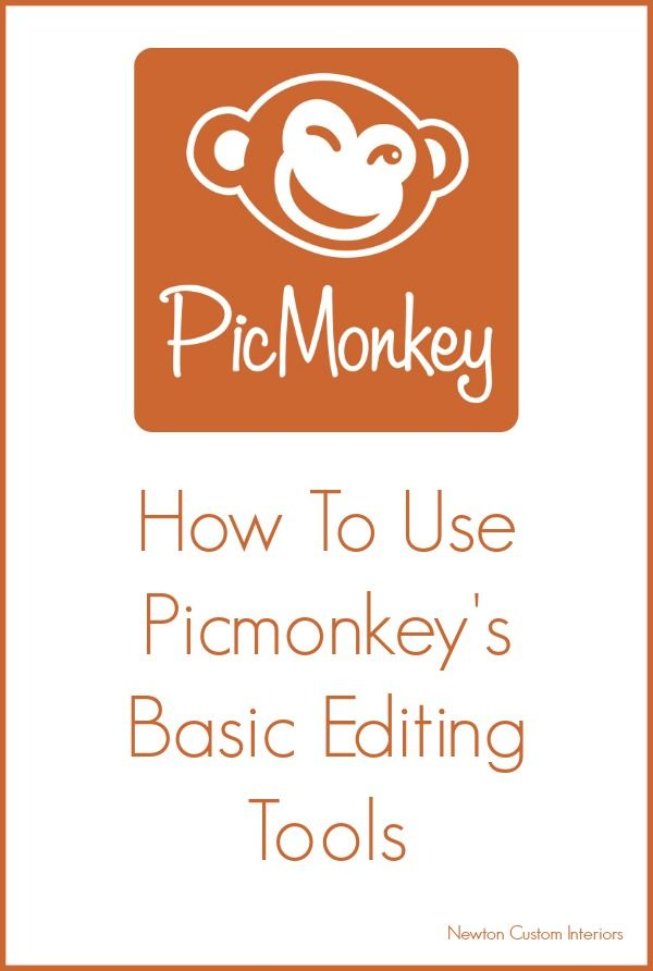 How To Use Picmonkey's Basic Editing Tools from NewtonCustomInteriors.com