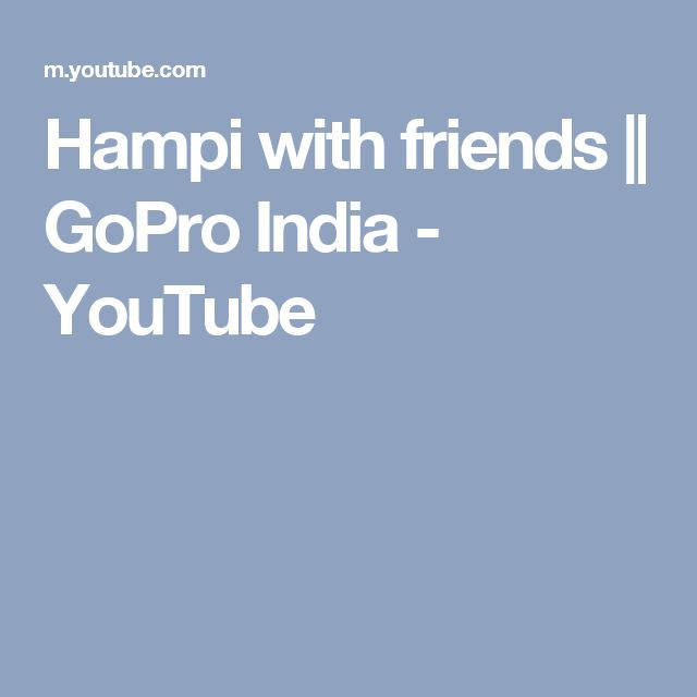 Hampi with friends || GoPro India - YouTube