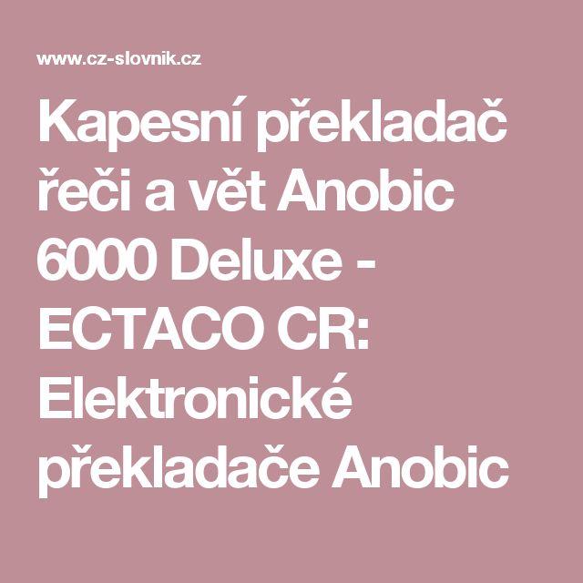 Kapesní překladač řeči a vět Anobic 6000 Deluxe - ECTACO CR: Elektronické překladače Anobic