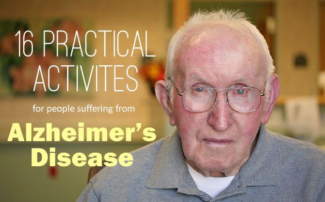 Activities: Alzheimer's Disease - 16 practical activites (in Alzheimer's Dementia Activities)