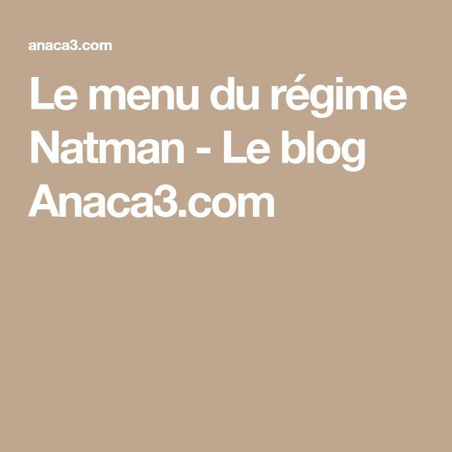 Le menu du régime Natman - Le blog Anaca3.com