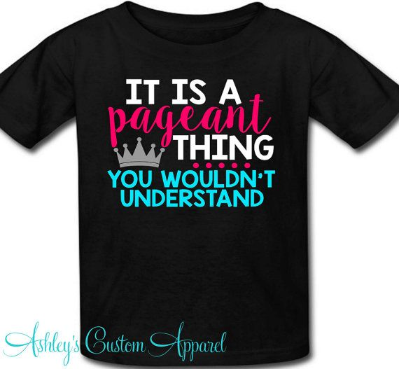 Pageant Shirt - Pageant Girl - Pageant Mom - Beauty Pageant - Pageant Tshirt - Pageant Wear - Girls Pageant - Pageant Sashes - Costume  by AshleysCustomApparel