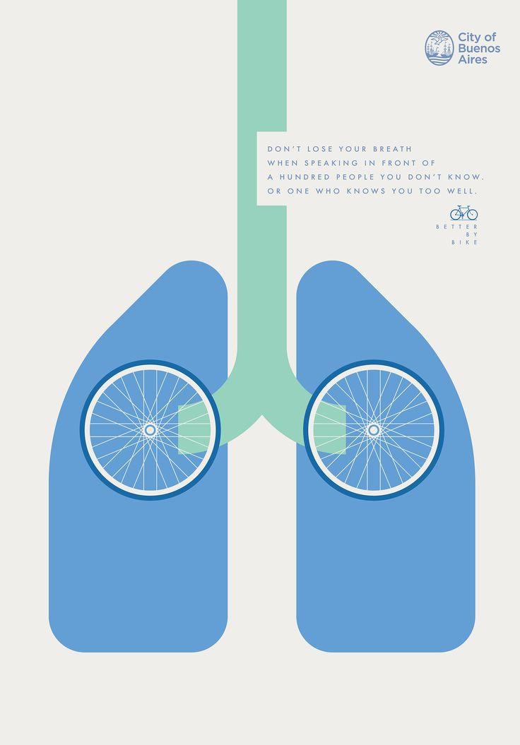 """「自転車に乗るメリット」を一瞬で伝える啓発広告。 アルゼンチンの首都ブエノスアイレスの役所が、交通渋滞の緩和や市民に健康的な生活を送ってもらうことを意図して、「自転車をより利用してもらおう」と制作した啓発プリント広告。  そのクリエイティブがこちらです。テーマは「Better by bike」。   人間の肺部分の一部が""""自転車の車輪""""になっているというビジュアル。自転車に乗ることにより、肺の機能が活発になることが直観的に伝わるグラフィックに仕上がっています。  コピーは以下の通り。  Don't lose your breath when speaking to a hundred people you don't know or one who knows you too well.(100人の見知らぬ人と話すときや、あなたのことをよく知っている1人と話すときに、息を切らさないように。)"""