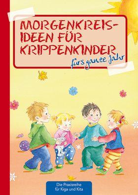 Morgenkreis-Ideen für Krippenkinder fürs ganze Jahr – Kaufmann Verlag – Anja