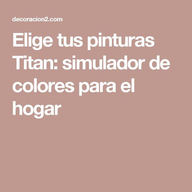 Elige tus pinturas Titan: simulador de colores para el hogar