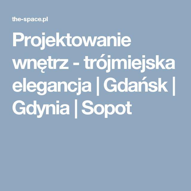 Projektowanie wnętrz - trójmiejska elegancja | Gdańsk | Gdynia | Sopot