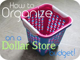 Budget Supermom: How To Organize Your Home On A Dollar Store Budget