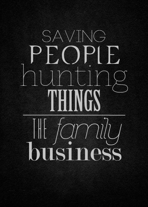 "#Supernatural ""SAVING PEOPLE HUNTING THINGS, THE FAMILY BUSINESS""! Wonder if they realize HOW TRUE IT IS, LITERALLY!"