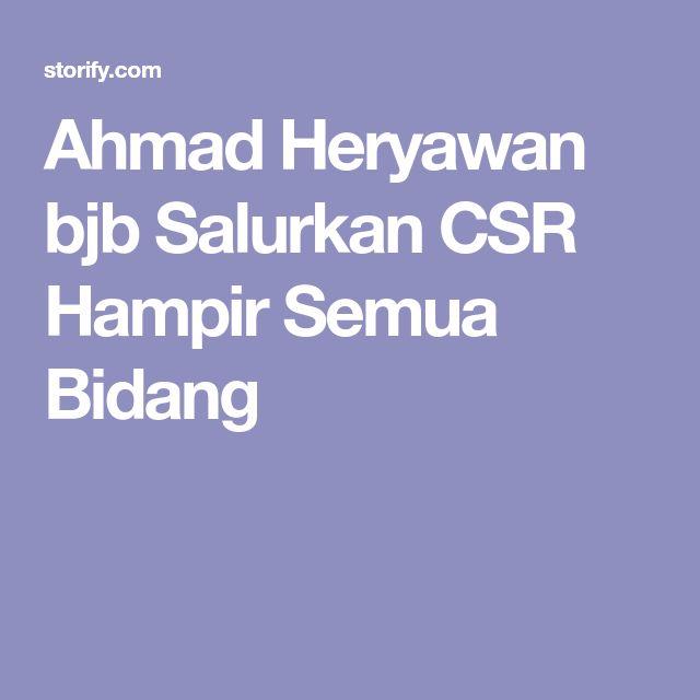 Ahmad Heryawan bjb Salurkan CSR Hampir Semua Bidang