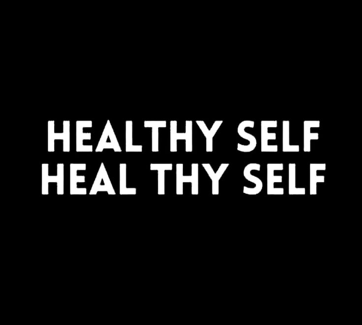 Healthy self = Heal Thy Self.                                                                                                                                                     More