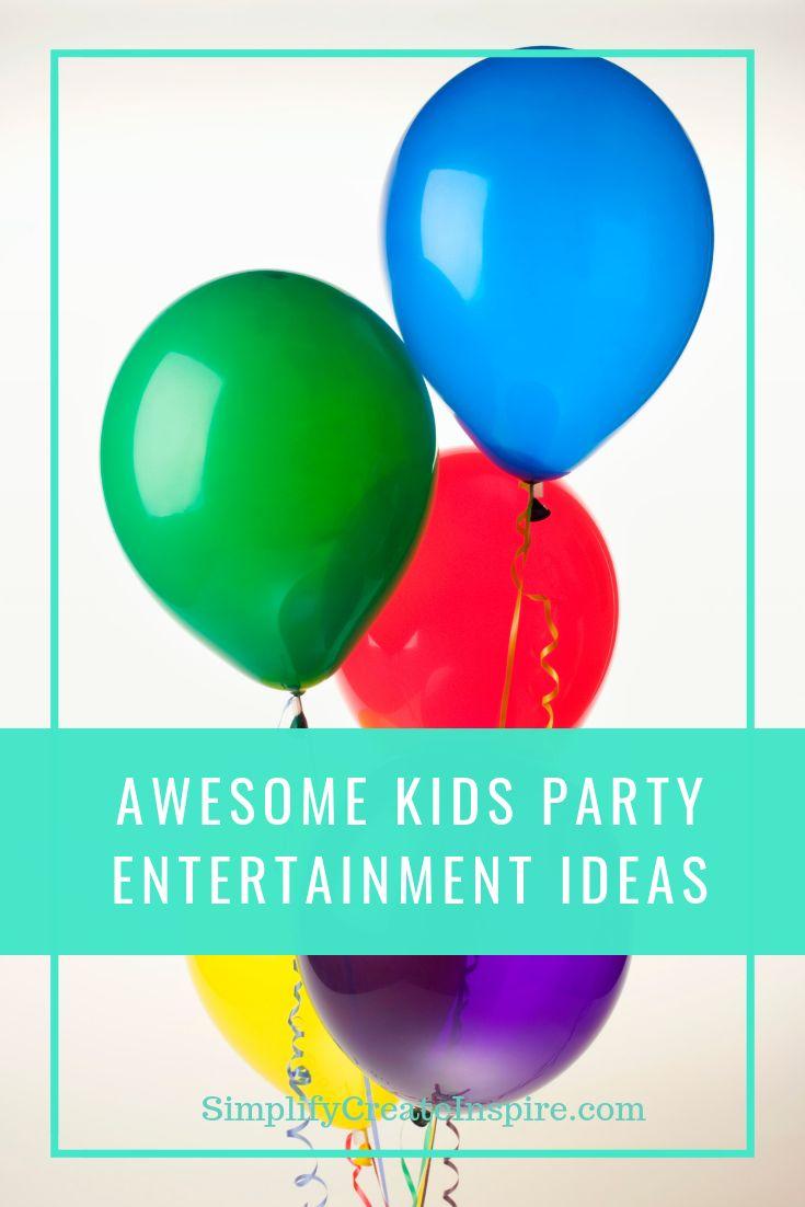 11 Unique Kids Party Entertainment Ideas