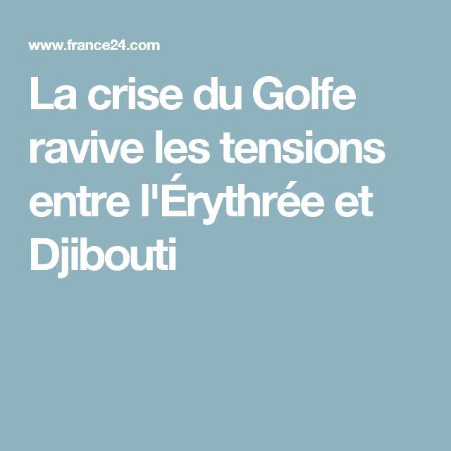 La crise du Golfe ravive les tensions entre l'Érythrée et Djibouti