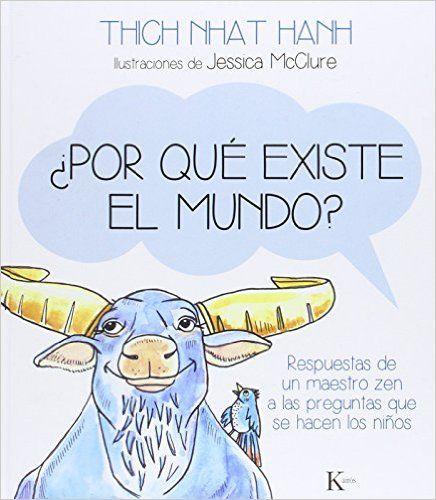 ¿Por Qué Existe El Mundo? (Infantil): Amazon.es: Thich Nhat Hanh, Jessica McClure, David González Raga: Libros