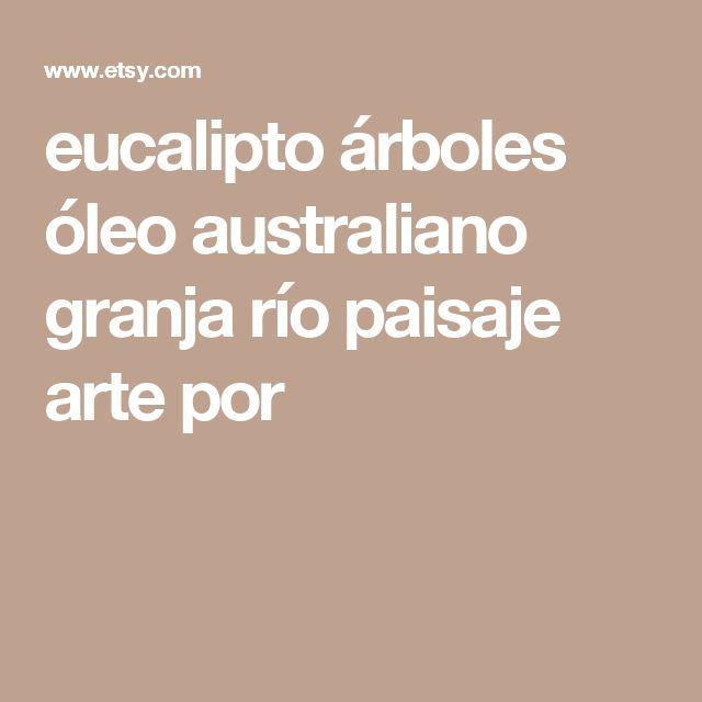eucalipto árboles óleo australiano granja río paisaje arte por