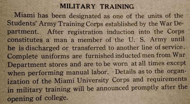 "Section from the Miami University Handbook and Academic Calendar for the 1918-19 academic year. The note describes that Miami students are a member of the US Army while training in the SATC and still pursuing their education. In the handbook there is not much information on the project, but details were to be, ""announced promptly after the opening of college"". Freshman men came to Miami, and were immediately placed in a SATC company based on their abilities. #MUArchives , MU Handbook 1918-19"