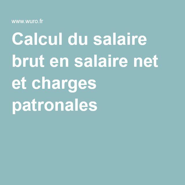 Calcul du salaire brut en salaire net et charges patronales