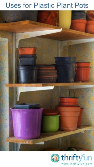 This is a guide about uses for plastic plant pots. Many gardeners have a growing stack of plastic pots from the nursery in their garage or shed.