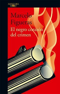 SOY BIBLIOTECARIO: El negro corazón del crimen, por Marcelo Figueras