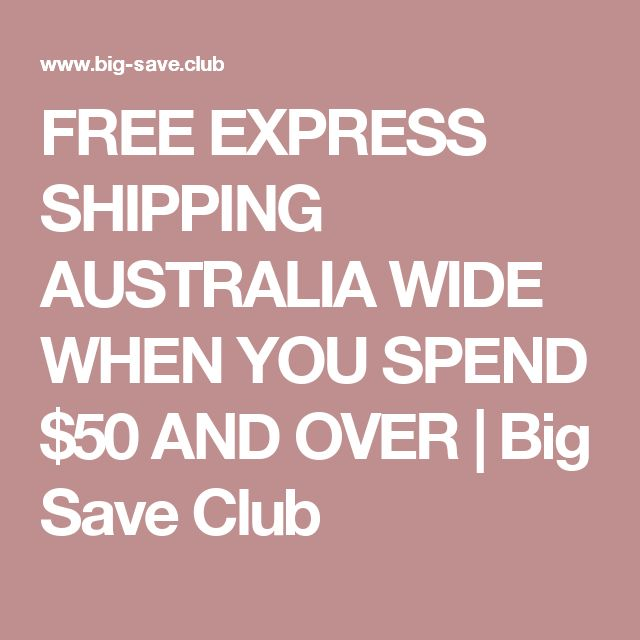 FREE EXPRESS SHIPPING AUSTRALIA WIDE WHEN YOU SPEND $50 AND OVER | Big Save Club