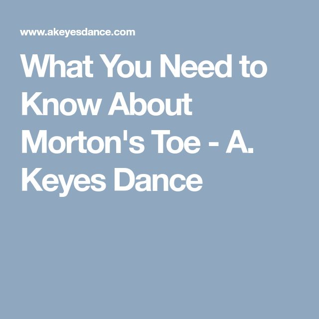 What You Need to Know About Morton's Toe - A. Keyes Dance