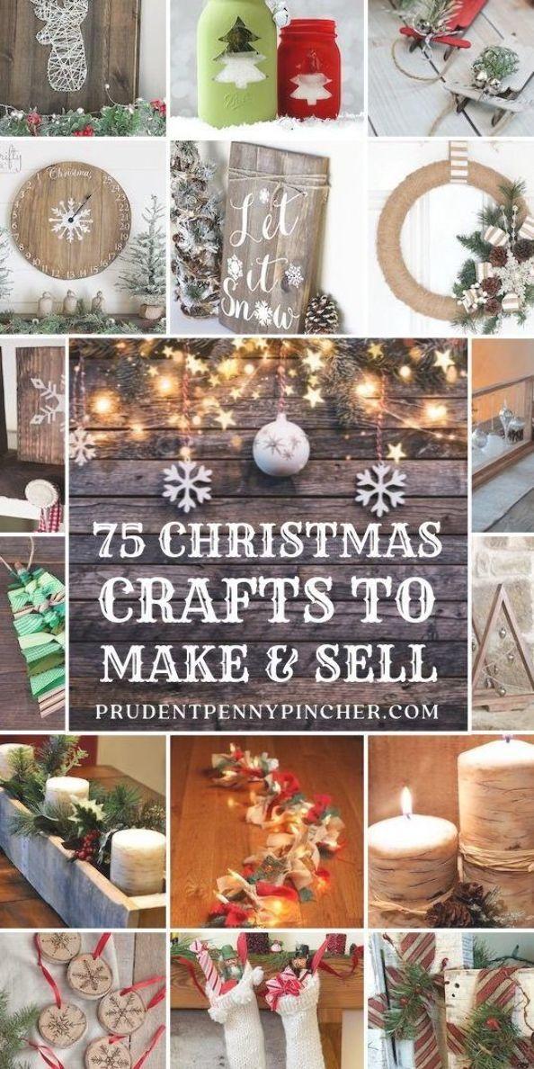 75 Christmas Crafts To Make And Sell Christmas Christmascrafts Diy Christmas In 2020 Easy Christmas Diy Christmas Crafts To Make And Sell Creative Christmas Crafts