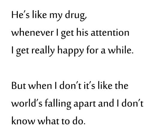 broken, crush, drug, falling, he, love quotes, quotes, crush quotes, he quotes
