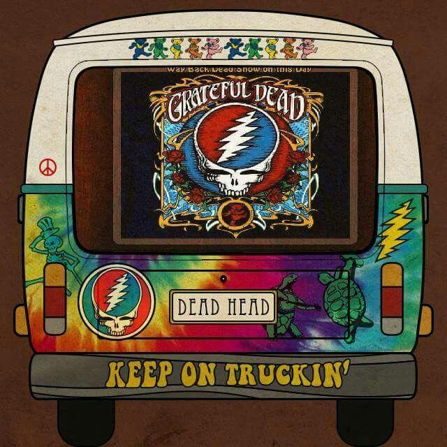 Keep On Truckin'~Grateful Dead