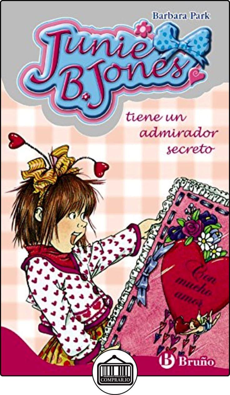 Junie B. Jones tiene un admirador secreto (Castellano - A Partir De 6 Años - Personajes Y Series - Junie B. Jones) de Barbara Park ✿ Libros infantiles y juveniles - (De 3 a 6 años) ✿