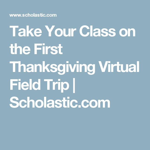 Take Your Class on the First Thanksgiving Virtual Field Trip | Scholastic.com